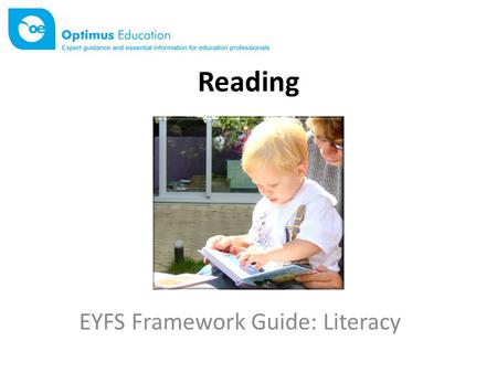 Reading EYFS Framework Guide: Literacy. What is Literacy? In the EYFS framework, Literacy (L) is one of the four specific areas of learning. Literacy.