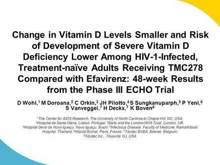 Change in Vitamin D Levels Smaller and Risk of Development of Severe Vitamin D Deficiency Lower Among HIV-1-Infected, Treatment-naïve Adults Receiving.