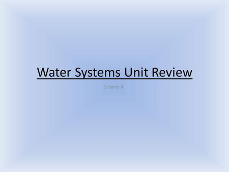 Water Systems Unit Review Science 8. Question #1 Place the following steps of <strong>wave</strong> formation in order of their occurrence: A: Wind passes energy to the.