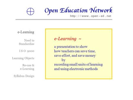Http : / / www. open - ed. net e-Learning ~ a presentation to show how teachers can save time, save effort, and save money by recording small units of.