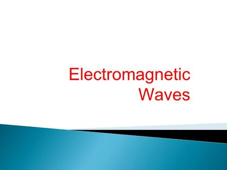 Electromagnetic Waves. Maxwell's Rainbow: The scale is open-ended; the wavelengths/frequencies of electromagnetic waves have no inherent upper or lower.
