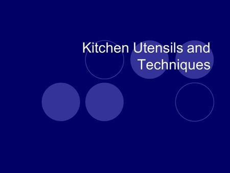 Kitchen Utensils and Techniques