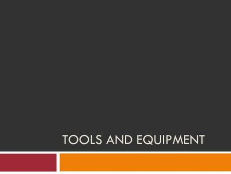 Tools and Equipment.