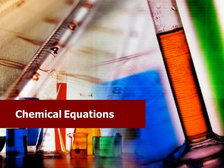 Chemical Equations. A Quick Review… Chemical symbol: A shorthand notation for an element's name. A shorthand notation for a compound or a molecule. Chemical.