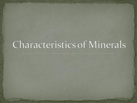 By learning the different characteristics of minerals, you will be able to conduct tests to figure out which mineral is which This helped me when I was.