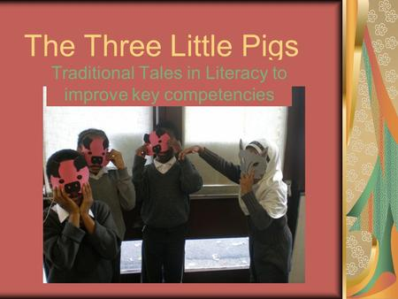 The Three Little Pigs Traditional Tales in Literacy to improve key competencies.