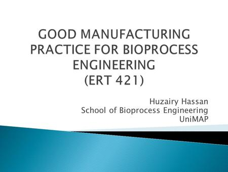 Huzairy Hassan School of Bioprocess Engineering UniMAP.