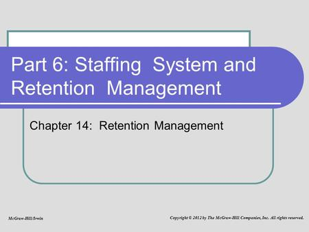 Part 6: Staffing System and Retention Management