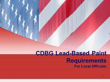 1 CDBG Lead-Based Paint Requirements For Local Officials.