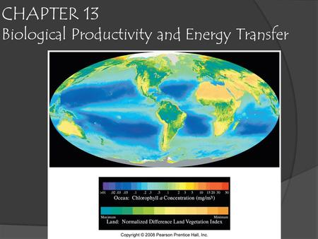 CHAPTER 13 Biological Productivity and Energy Transfer Fig. 13.5.