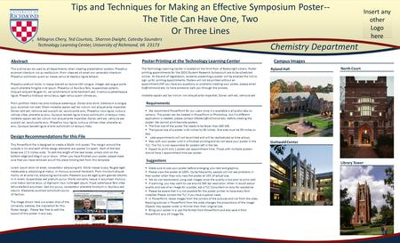 Tips and Techniques for Making an Effective Symposium Poster-- The Title Can Have One, Two Or Three Lines Insert any other Logo here Milagros Chery, Ted.