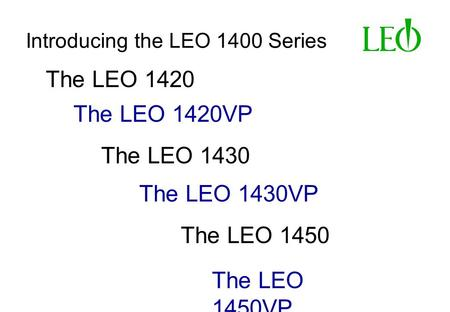 Introducing the LEO 1400 Series