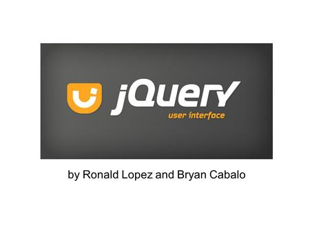 By Ronald Lopez and Bryan Cabalo. Outline jQuery UI overview Animation and special effects Themable widgets Versions and browser compatibility jQuery.