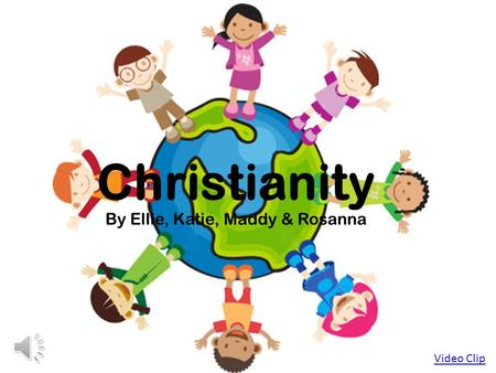 Christianity By Ellie, Katie, Maddy & Rosanna Video Clip.
