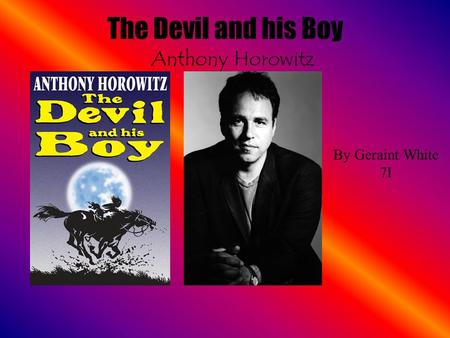 The Devil and his Boy Anthony Horowitz By Geraint White 7I.