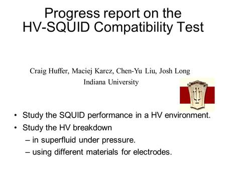 Progress report on the HV-SQUID Compatibility Test