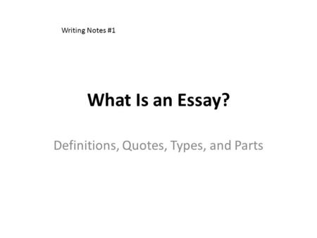 What Is an Essay? Definitions, Quotes, Types, and Parts Writing Notes #1.