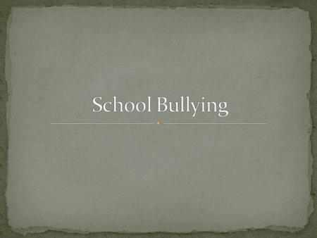 all types of bullying done on school property, whether it is peer-to-peer bullying or bullying of younger students by older students and sometimes of.