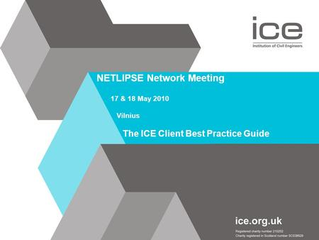NETLIPSE Network Meeting 17 & 18 May 2010 Vilnius The ICE Client Best Practice Guide.