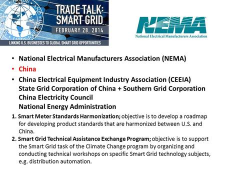 National Electrical Manufacturers Association (NEMA) China China Electrical Equipment Industry Association (CEEIA) State Grid Corporation of China + Southern.