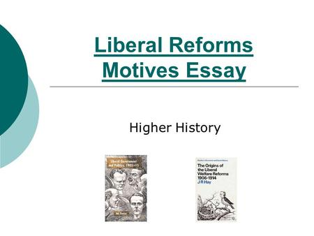Liberal Reforms Motives Essay