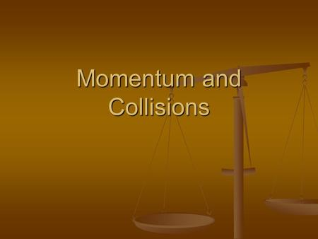 Momentum and Collisions. Momentum The linear momentum of an object of mass m moving with a velocity v is the product of the mass and the velocity. The.