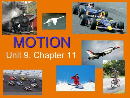 MOTION Unit 9, Chapter 11.