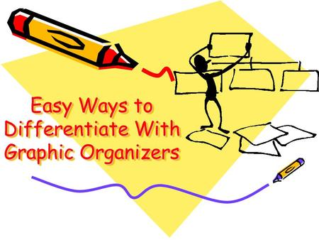 Easy Ways to Differentiate With Graphic Organizers