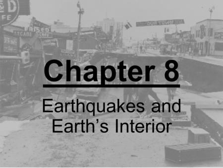 Chapter 8 Earthquakes and Earth's Interior. Section 8.1 What is an Earthquake?