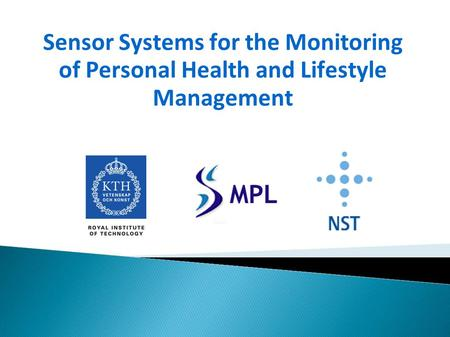 Sensor Systems for the Monitoring of Personal Health and Lifestyle Management.