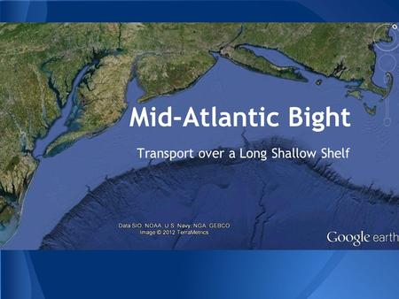 Mid-Atlantic Bight Transport over a Long Shallow Shelf.