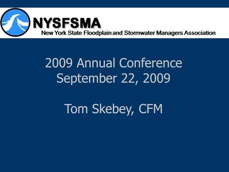 2009 Annual Conference September 22, 2009 Tom Skebey, CFM.