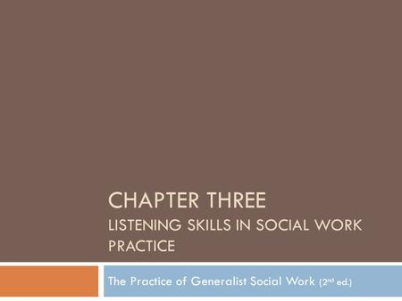 CHAPTER THREE LISTENING SKILLS IN SOCIAL WORK PRACTICE