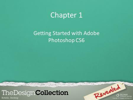 Chapter 1 Getting Started with Adobe Photoshop CS6.