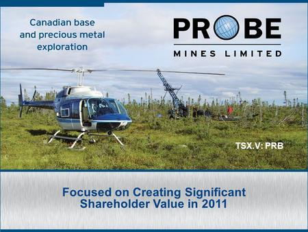 TSX.V: PRB Focused on Creating Significant Shareholder Value in 2011.