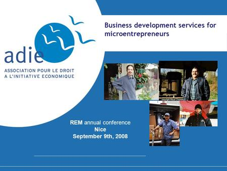 Business development services for microentrepreneurs REM annual conference Nice September 9th, 2008.