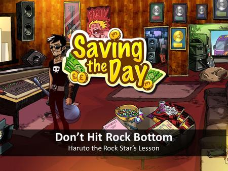 Don't Hit Rock Bottom Haruto the Rock Star's Lesson.
