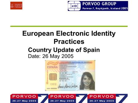 European Electronic Identity Practices Country Update of Spain Date: 26 May 2005.
