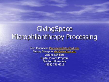 1 GivingSpace Microphilanthropy Processing Tom Munnecke  Sanjay Bhargava  Visiting.