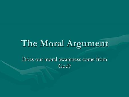 Does our moral awareness come from God?