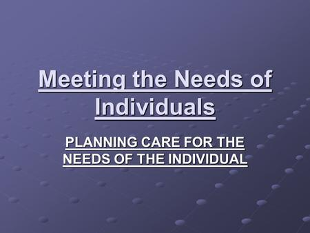 Meeting the Needs of Individuals
