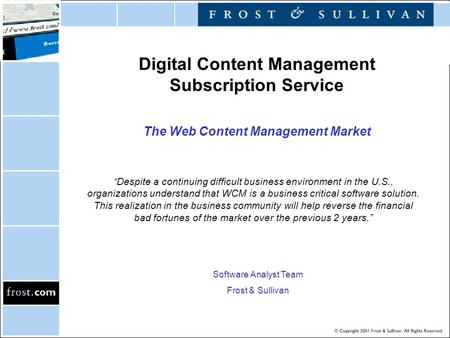 "Digital Content Management Subscription Service The Web Content Management Market ""Despite a continuing difficult business environment in the U.S., organizations."