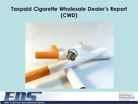 Taxpaid Cigarette Wholesale Dealer's Report (CWD).