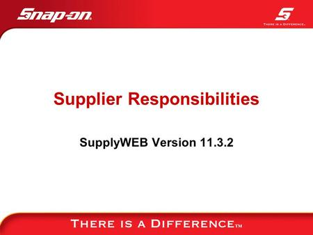 Supplier Responsibilities SupplyWEB Version 11.3.2.