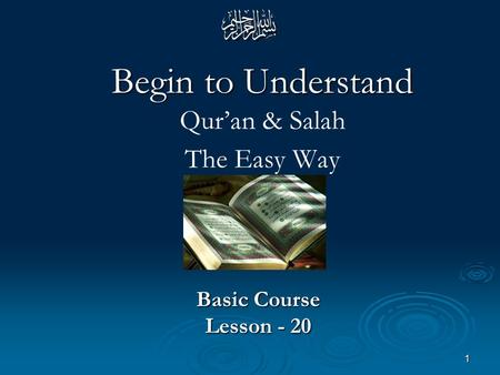 1 Begin to Understand Begin to Understand Qur'an & Salah The Easy Way Basic Course Lesson - 20.