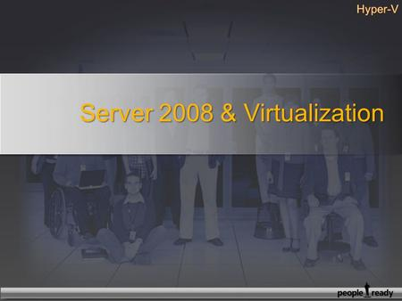 Server 2008 & Virtualization. Costs are too highCan't meet SLAs Providing business continuity for operating systems and applications Expensive space across.