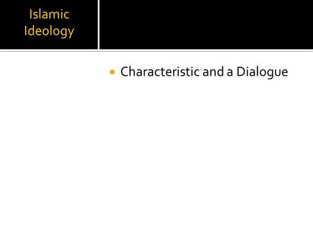 Islamic Ideology  Characteristic and a Dialogue.