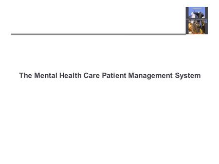 The Mental Health Care Patient Management System