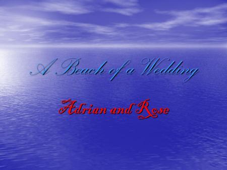 A Beach of a Wedding Adrian and Rose. Invitation Just For You $ 64.20 for 75 invitations The invitation of Rose and Adrian for their Hawaiian wedding.