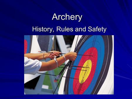 History, Rules and Safety